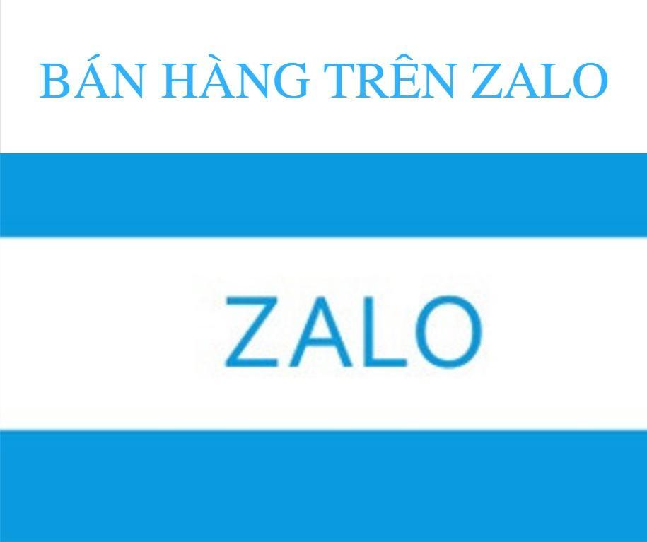 ban hang tren zalo - Lời khuyên của chuyên gia khi bán hàng - làm marketing trên Zalo