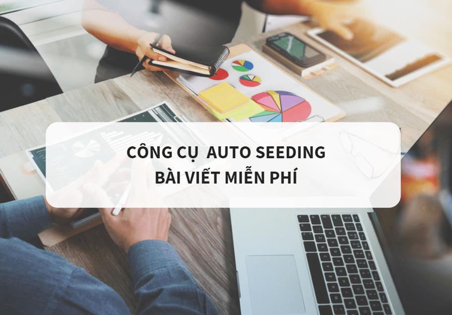 cong cu seeding facebook mien phi - Seeding Facebook Miễn Phí - Phần mềm Tăng lượt Comment - Lượt Like Bài Viết hiệu quả Số 1 Việt Nam