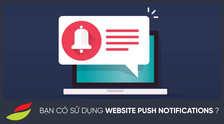 Website Push Notifications bí quyết để tăng traffic cho website mà không cần lấy thông tin của họ - 10 Kênh CSKH hiệu quả không thể bỏ qua từ ATP Software