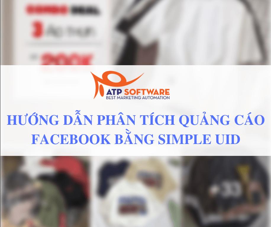 huong dan phan tich quảng cao facebook 1 - Hướng dẫn sử dụng Simple UID để phân tích quảng cáo Facebook đối thủ