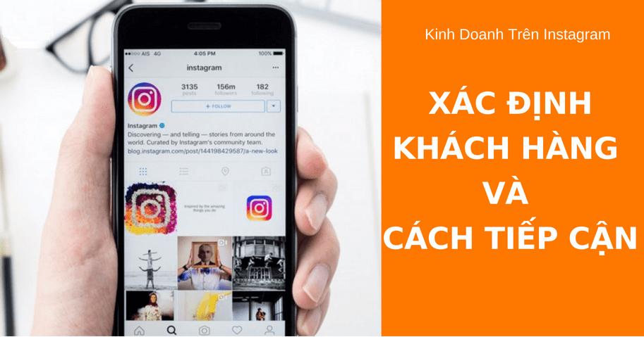 210718 huong dan kinh doanh tren instagram7 - Hướng dẫn kinh doanh trên Instagram: Phần 4 - Xác đinh Khách hàng của bạn và làm thế nào tiếp cận họ?