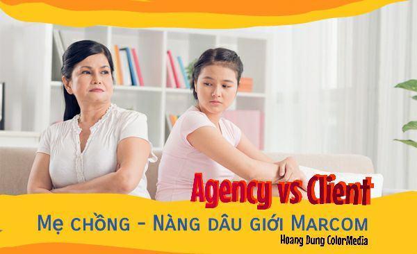 me chong nang dau marketing - Client và Agency - Câu chuyện Mẹ chồng nàng dâu giởi Marcom