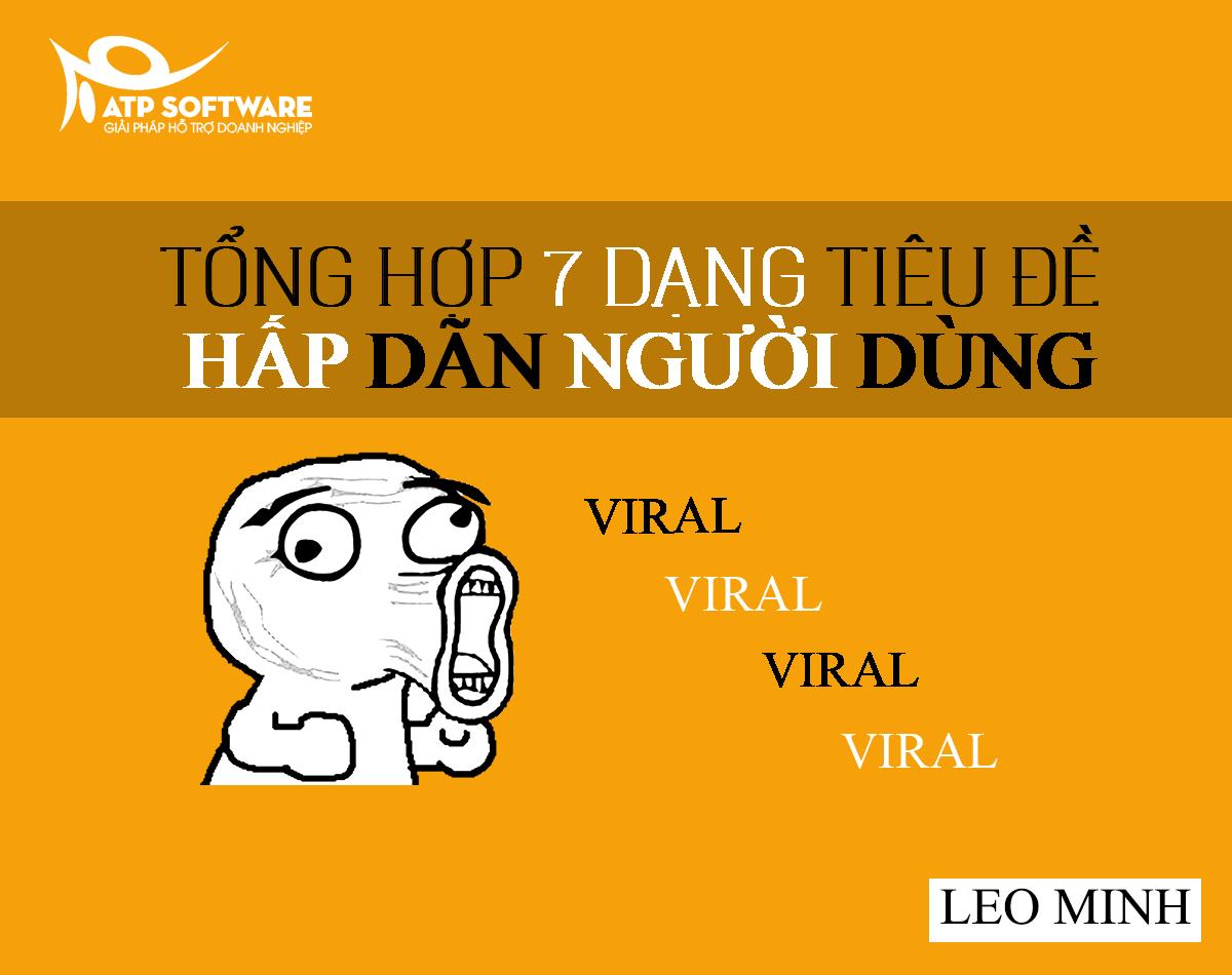 7 tips viral content - 7 Dạng tiêu đề Hấp dẫn người dùng - AtpSoftware.vn