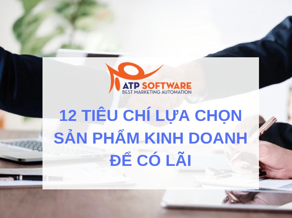 12 tieu chi lua chon sp kd - 12 tiêu chí lựa chọn sản phẩm kinh doanh chắc chắn có lãi!