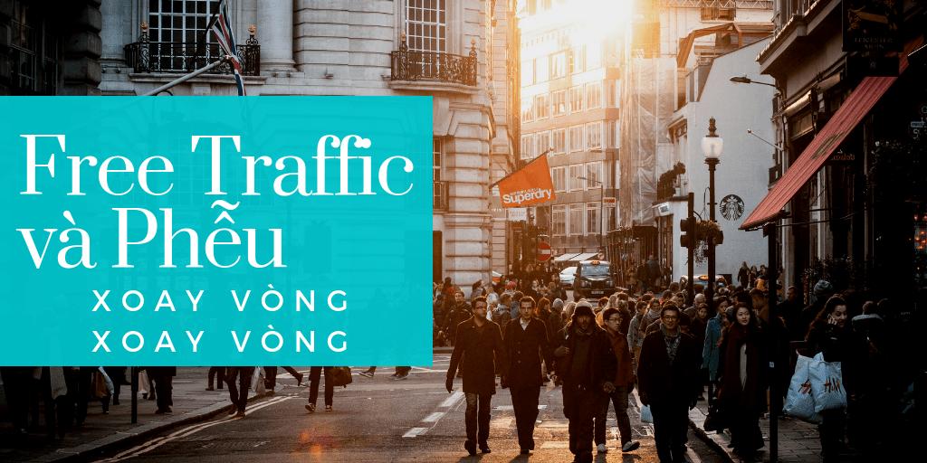 Free Traffic - Free Traffic và phễu bán hàng cá nhân: Cách luân chuyển traffic trong hệ thống của bạn