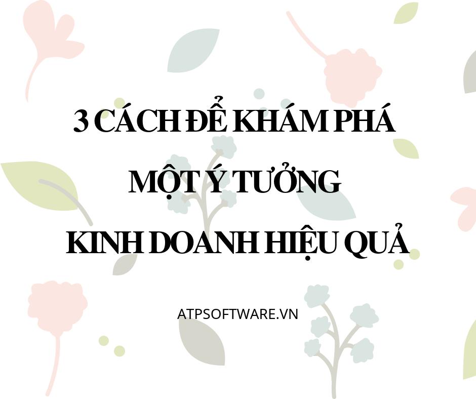 3-cach-de-kham-pha-mot-y-tuong-kinh-doanh-hieu-qua