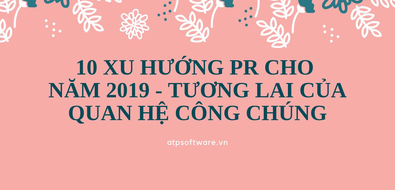 10-xu-huong-pr-cho-nam-2019-tuong-lai-cua-quan-he-cong-chung