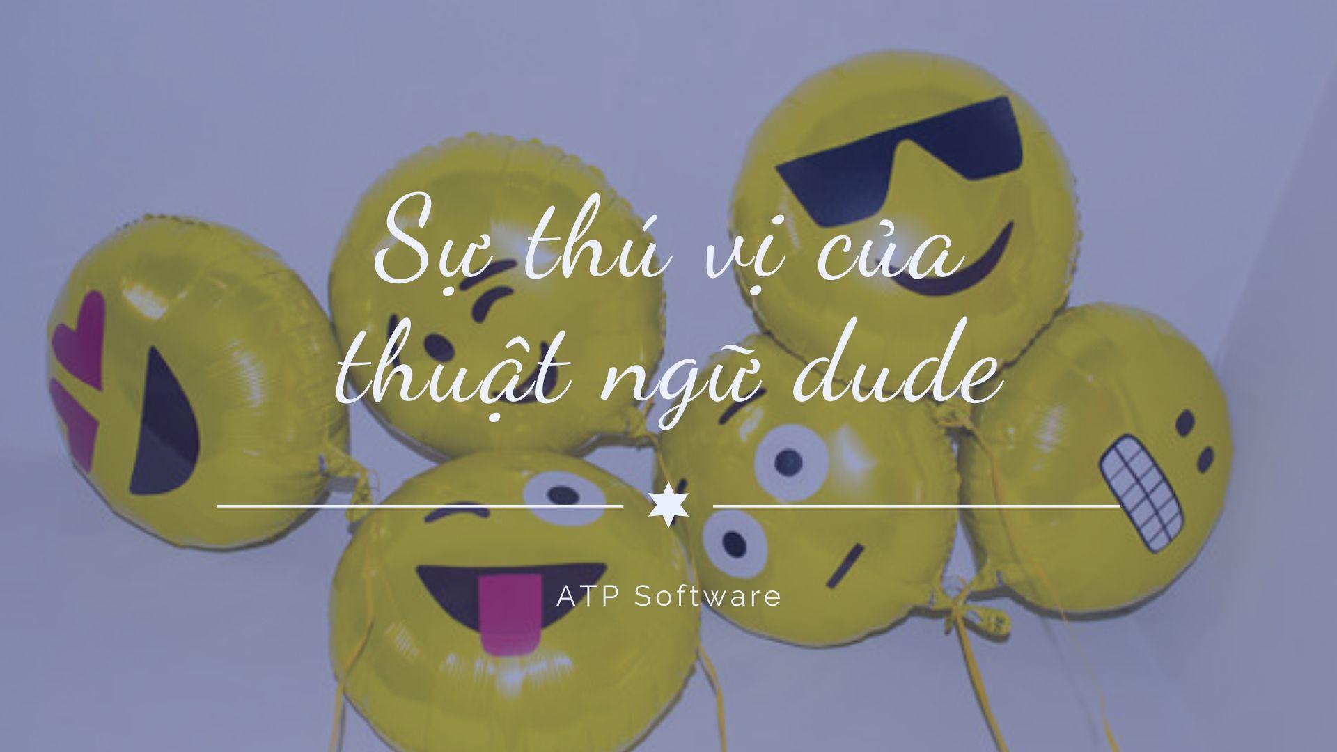 Sự thú vị của thuật ngữ dude
