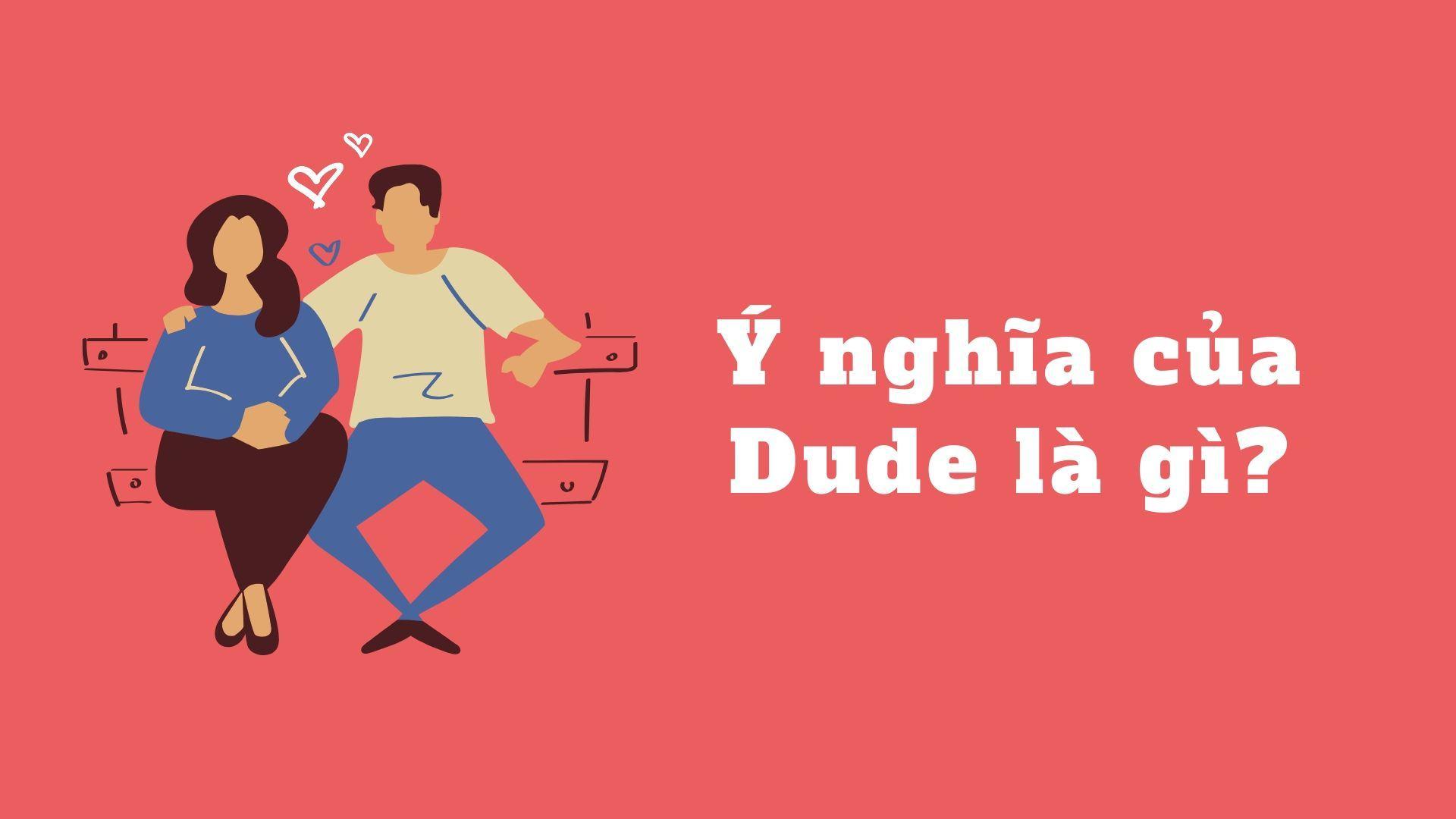 dude nghĩa là gì?